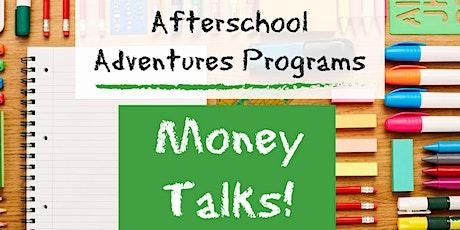 Afterschool Adventures-  Money Talks! tickets