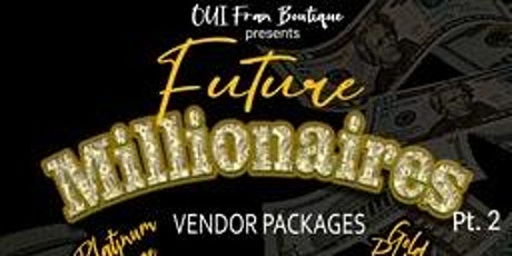 Oui Fran Boutique Presents Future Millionaires Pop up tickets