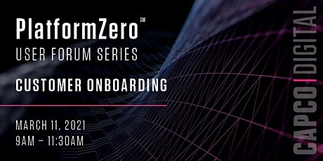 PlatformZero User Forum Series - Customer Onboarding tickets