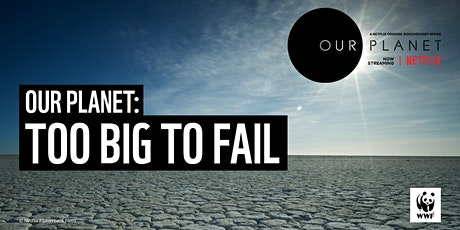 Triodos Bank UK Business Screening & Q&A: WWF 'Our Planet: Too Big to Fail' tickets