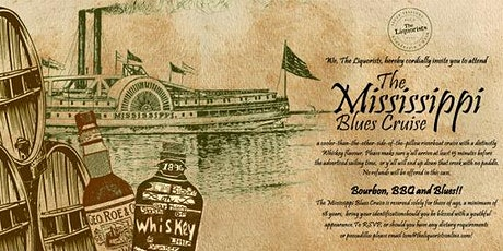 Mississippi Blues Cruise - BBQ/ Bourbon - 7pm (The Liquorists) tickets