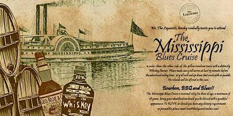 (28/50) Mississippi Blues Cruise - BBQ/ Bourbon - 1pm (The Liquorists) tickets