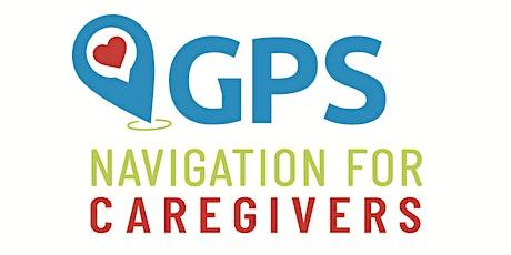 """GPS: Navigation for Caregivers"" Conference tickets"