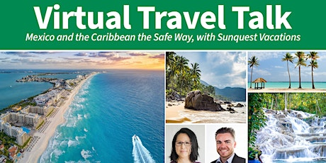 Virtual Travel Talk  - Mexico and the Caribbean the Safe Way, with Sunquest tickets