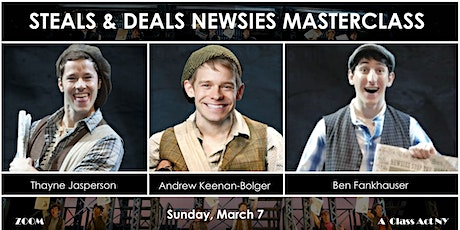 Steals & Deals Masterclass with 3 Stars of Broadway's NEWSIES tickets