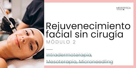 Curso de Rejuvenecimiento facial Sin Cirugía. Módulo 2 tickets