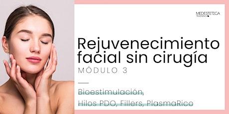 Curso de Rejuvenecimiento facial Sin Cirugía. Módulo 3 boletos