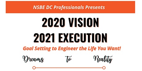 2020 Vision/2021 Execution: Goal Setting to Engineer the Life You Want! tickets