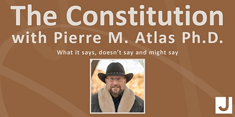 U.S. Constitution class with Pierre M. Atlas Ph.D. (4 sessions) tickets
