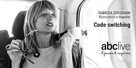 Fabrizia Zorzenon - Code switching, p.1 biglietti