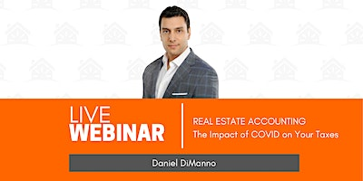 Daniel DiManno| Real Estate Accounting – The Impact of COVID on Your Taxes