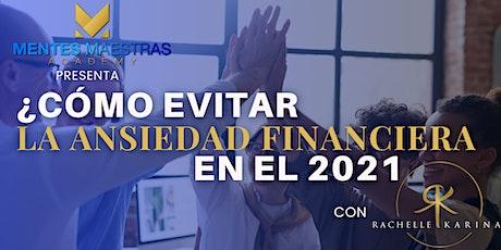 ¿CÓMO EVITAR LA ANSIEDAD FINANCIERA EN EL 2021? entradas