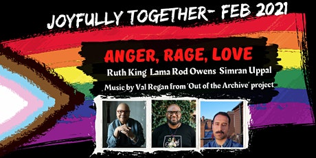 Joyfully Together : Anger, Rage, Love biglietti