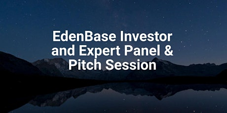 EdenBase Investor and Expert Panel & Pitch Session tickets