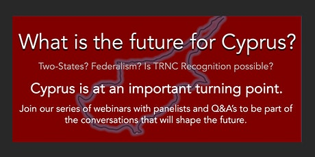 What is the future for Cyprus? Two States? Federalism? Join the Webinar tickets