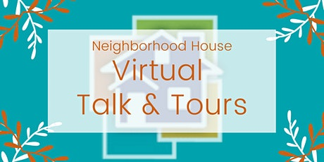 Neighborhood House Virtual Talk & Tour tickets