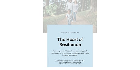 The Heart of Resilience: Parenting With Nonviolent Communication tickets