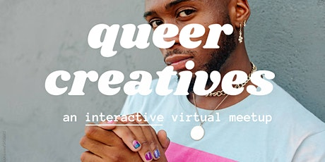 Queer Creatives Meetup - An Interactive Virtual Event tickets