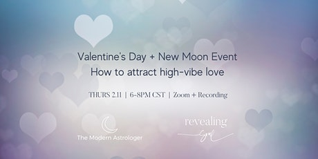 Valentine's Day + New Moon Event: How to attract high-vibe love. tickets