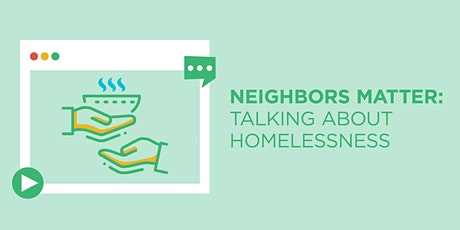 Neighbors Matter: How to Talk about Homelessness tickets