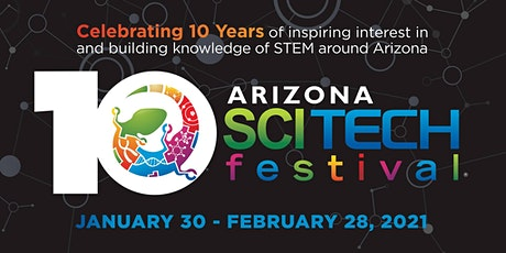 2021 Arizona SciTech Festival Week 4: Festival Highlights Tickets