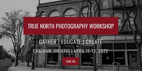 TRUE NORTH PHOTOGRAPHY WORKSHOP 2022 tickets