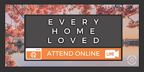 FREE - Every Home Loved -ONLINE EVENT -April 7 tickets