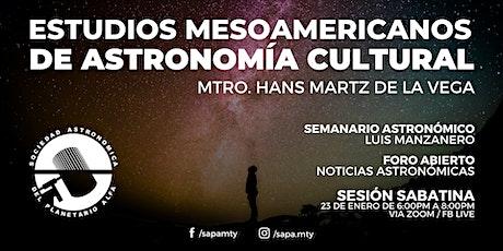 Estudios mesoamericanos de astronomía cultural | Sesión Virtual SAPA boletos