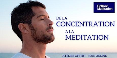 """ATELIER """"DE LA CONCENTRATION A LA MEDITATION"""" billets"""