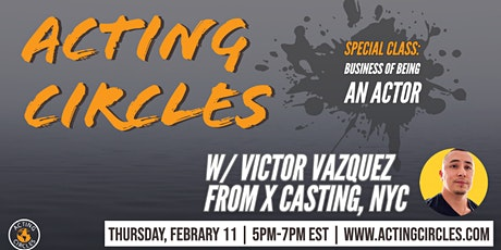 Acting Circle: The Business of Acting w/ Casting Director, Victor Vazquez tickets