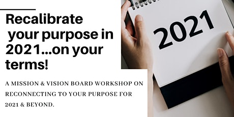 Recalibrate Your Purpose in 2021...On Your Terms tickets