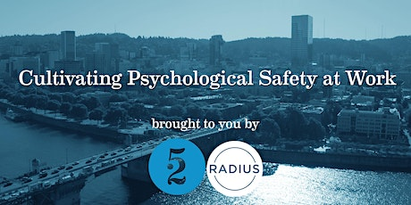 Cultivating Psychological Safety: Build Belonging at Work tickets