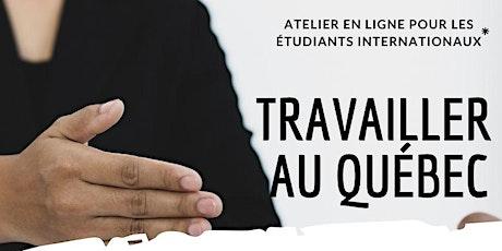 Travailler au Québec (réservé aux étudiants internationaux) billets