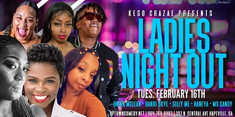 Ladies Night Out Hosted by Keso Crazae tickets