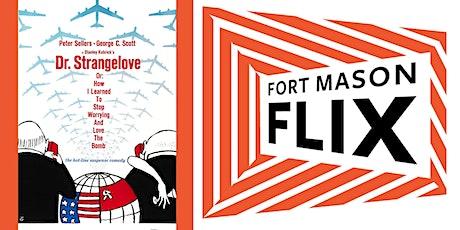 FORT MASON FLIX: Dr. Strangelove tickets