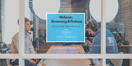 Onlinekurs, (Live)Webinar & Podcast - Das richtige Techniksetup Tickets