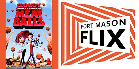 FORT MASON FLIX: Cloudy with a Chance of Meatballs tickets