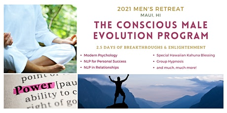 Conscious Male Evolution Program - Men's Retreat 1 - Maui  2021 tickets