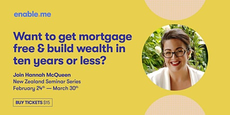 Get Mortgage-Free and  Build Wealth in 10 years or less - Tasman tickets