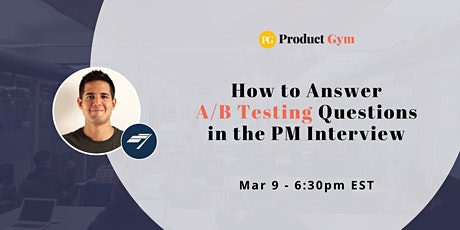 How to Answer A/B Testing Questions in the PM Interview w/ Chartbeat PM tickets