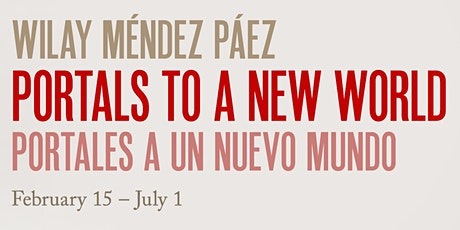 Wilay Méndez Páez: Portals to a New World tickets