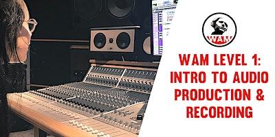 WAM Level 1 –  Intro to Audio Production & Recording Spring 2021