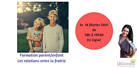 Formation parent/enfant  Les relations entre la fratrie tickets