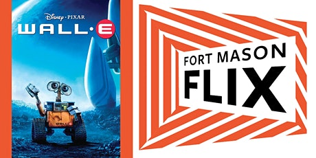 FORT MASON FLIX: Wall-E tickets