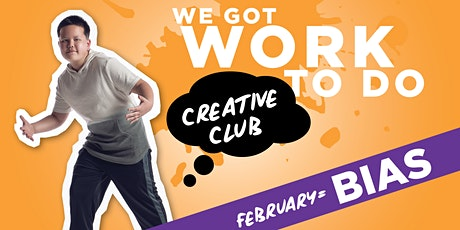 WE GOT WORK TO DO  Creative Club (BIAS) tickets