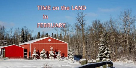 Time on the Land in February tickets