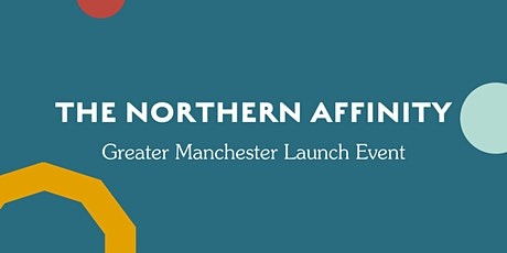 The Northern Affinity Launch Event - Greater Manchester tickets