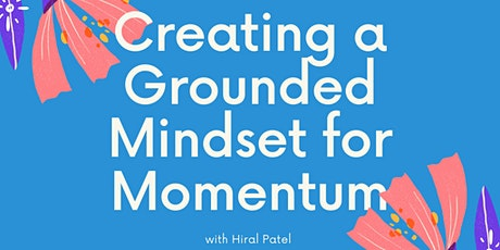 Creating  a Grounded Mindset for Momentum tickets
