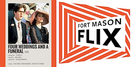 FORT MASON FLIX: Four Weddings and a Funeral tickets