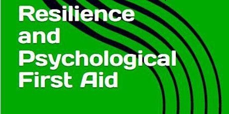 Resilience and Psychological First Aid Free Webinar 1/30, 10 am Pacific tickets